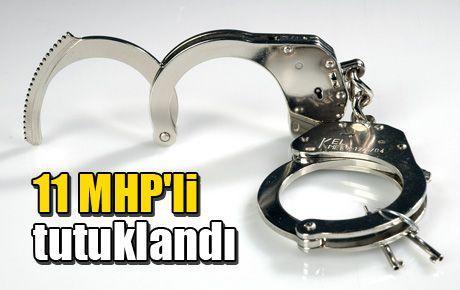 11 MHP'li tutuklandı