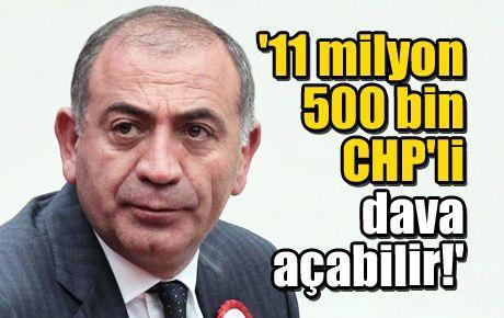'11 milyon 500 bin CHP'li dava açabilir!'