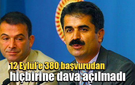 12 Eylül'e 380 başvurudan hiçbirine dava açılmadı