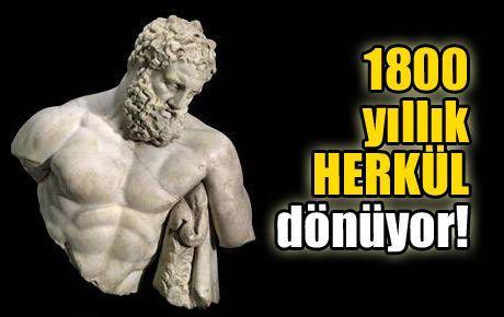 1800 yıllık HERKÜL dönüyor!