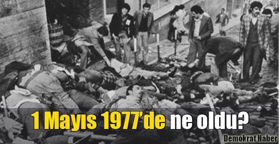 1 Mayıs 1977'de ne oldu?