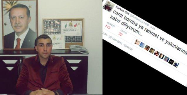AKP'li teşkilatın gençlik başkanı: 'Canlı bombaya rahmet, yakınlarına sabır diliyorum'