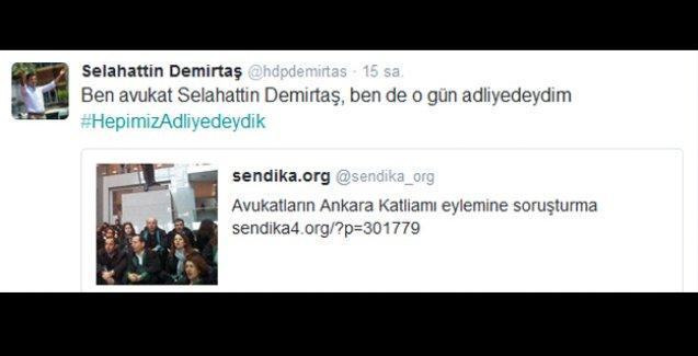 Demirtaş'tan soruşturma açılan avukatlara destek: #HepimizAdliyedeydik