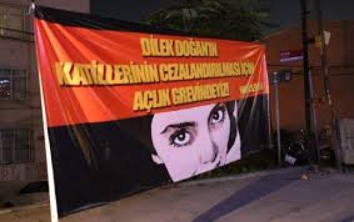 Dilek Doğan'ın katilinin açıklanması için açlık grevine başladılar