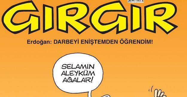 Gırgır Erdoğan'ın eniştesini kapağına taşıdı