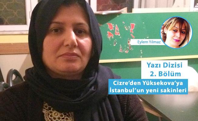 Cizre'den Yüksekova'ya İstanbul'un yeni sakinleri: Çocukların ahı yerde kalmaz!