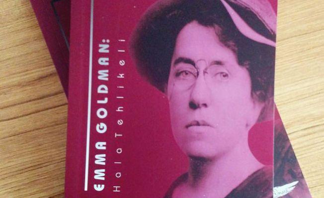 'Emma Goldman: Hala Tehlikeli'