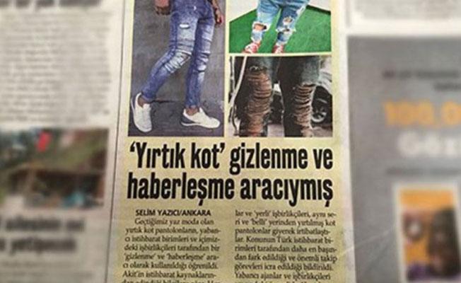 Akit gazetesine göre, yırtık kot giyenler 'ajan'