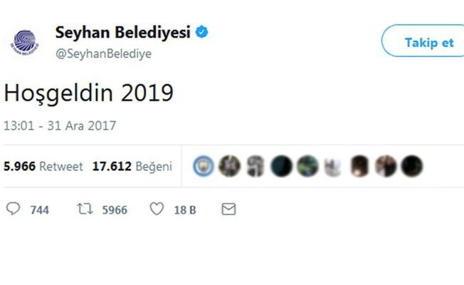 """Seyhan Belediyesi'nden """"Hoşgeldin 2019"""" tweeti"""