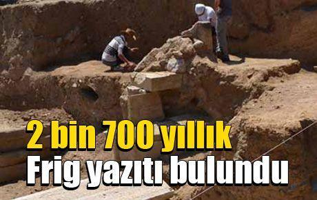 2 bin 700 yıllık Frig yazıtı bulundu