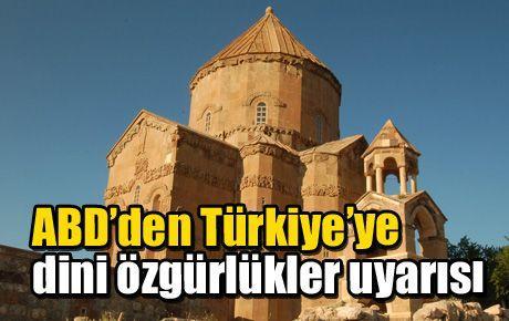 ABD'den Türkiye'ye dini özgürlükler uyarısı