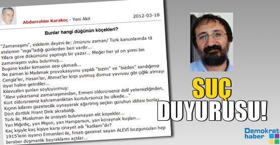Abdurrahim Karakoç hakkında SUÇ DUYURUSU!