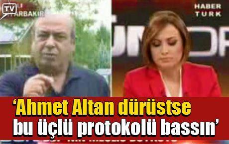 'Ahmet Altan dürüstse bu üçlü protokolü bassın'