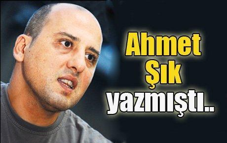 Ahmet Şık yazmıştı