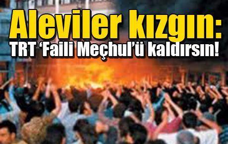 Aleviler kızgın: TRT 'Faili Meçhul'ü kaldırsın!