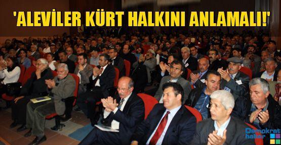 'ALEVİLER KÜRT HALKINI ANLAMALI!'