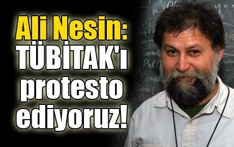 Ali Nesin: TÜBİTAK'ı protesto ediyoruz!