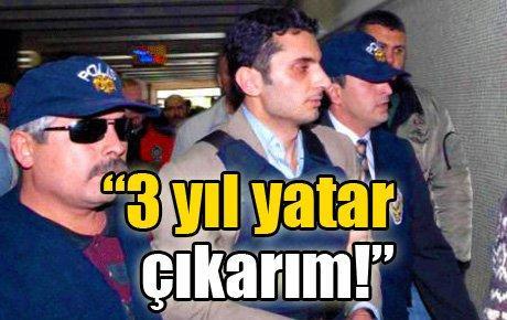 Alparslan Arslan '3 yıl yatar çıkarım' demiş