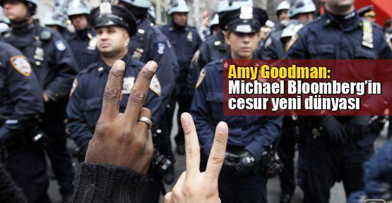 Amy Goodman: Michael Bloomberg'in cesur yeni dünyası