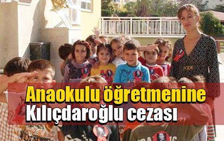 Anaokulu öğretmenine Kılıçdaroğlu cezası