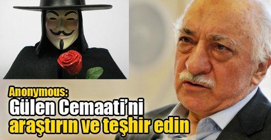 Anonymous: Gülen Cemaati'ni araştırın ve teşhir edin