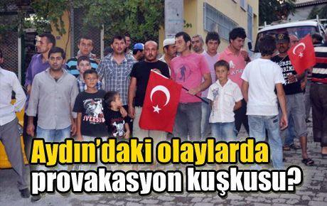 Aydın'daki olaylarda provakasyon kuşkusu?