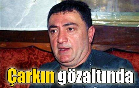 Ayhan Çarkın gözaltında