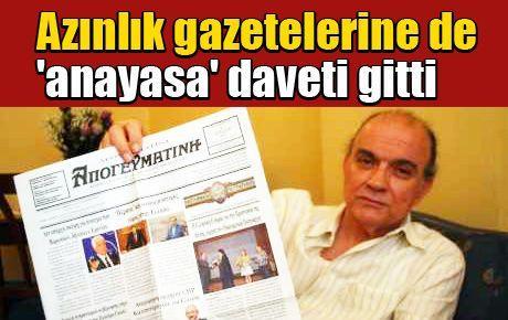 Azınlık gazetelerine de 'anayasa' daveti gitti