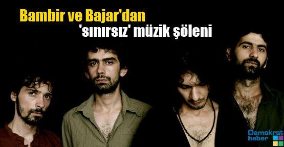 Bambir ve Bajar'dan 'sınırsız' müzik şöleni