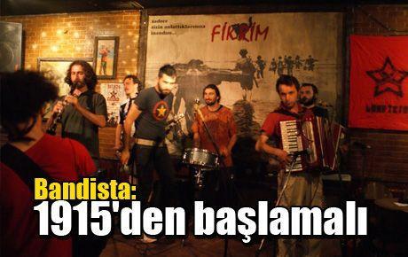 Bandista: 1915'den başlamalı