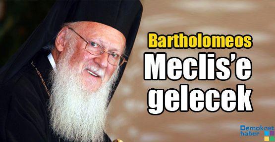 Bartholomeos TBMM'ye gelerek bizzat anlatacak