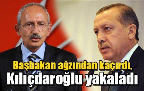 Başbakan ağzından kaçırdı, Kılıçdaroğlu yakaladı
