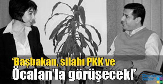'Başbakan, silahı PKK ve Öcalan'la görüşecek!'
