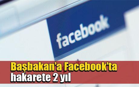 Başbakan'a Facebook'ta hakarete 2 yıl
