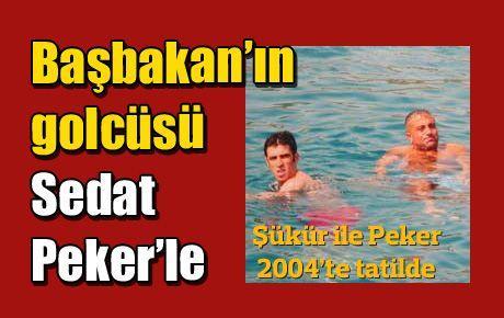 Başbakan'ın golcüsü Sedat Peker'le