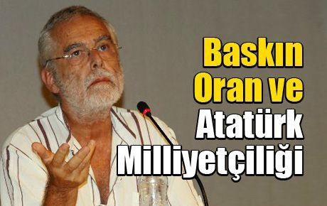 Baskın Oran ve Atatürk Milliyetçiliği