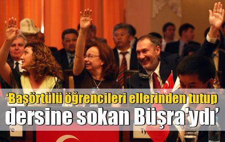 'Başörtülü öğrencileri ellerinden tutup dersine sokan Büşra'ydı'