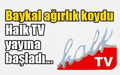 Baykal girdi, Halk Tv yayına başladı...