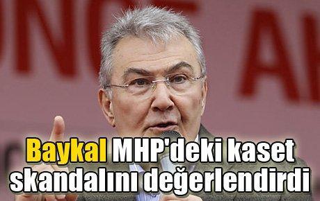 Baykal MHP'deki kaset skandalını değerlendirdi