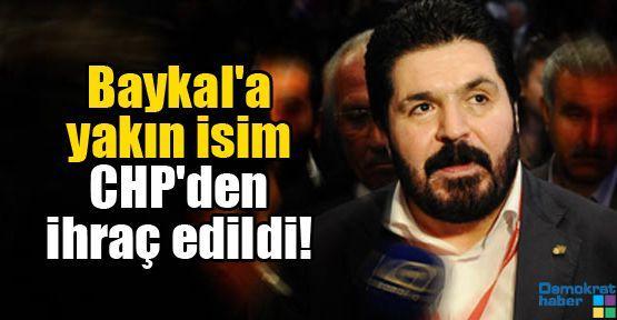 Baykal'a yakın isim CHP'den ihraç edildi!