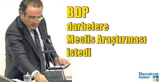 BDP darbelere Meclis Araştırması istedi