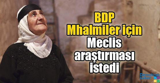 BDP Mhalmiler için Meclis araştırması istedi