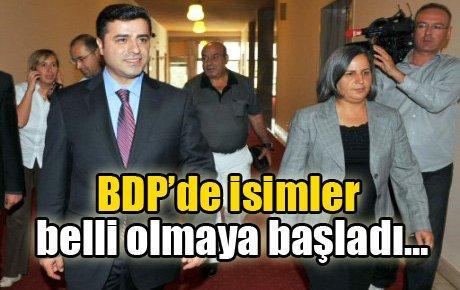 BDP'de isimler belli olmaya başladı…