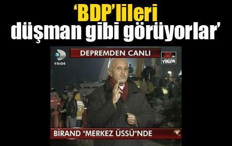 'BDP'lileri düşman gibi görüyorlar'