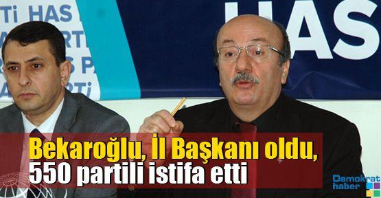 Bekaroğlu İl Başkanı oldu, 550 partili istifa etti