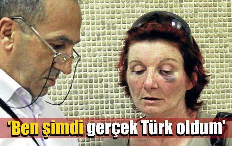'Ben şimdi gerçek Türk oldum'