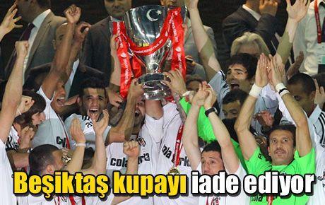 Beşiktaş kupayı iade ediyor