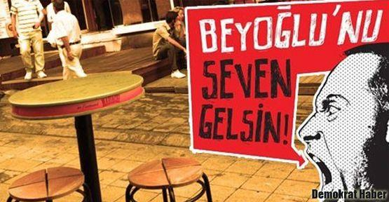 'Beyoğlu susarsa Türkiye susar'