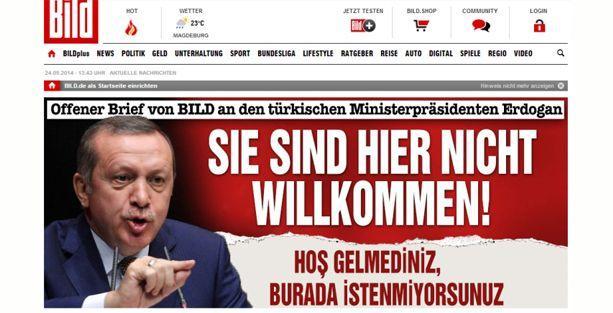 Bild'den Erdoğan'a: Almanya'ya hoş gelmediniz, burada istenmiyorsunuz!