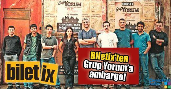 Biletix'ten Grup Yorum'a ambargo!